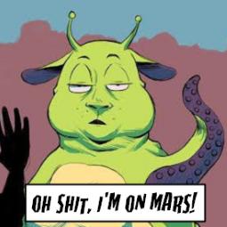 Oh Shit, I'm On Mars!