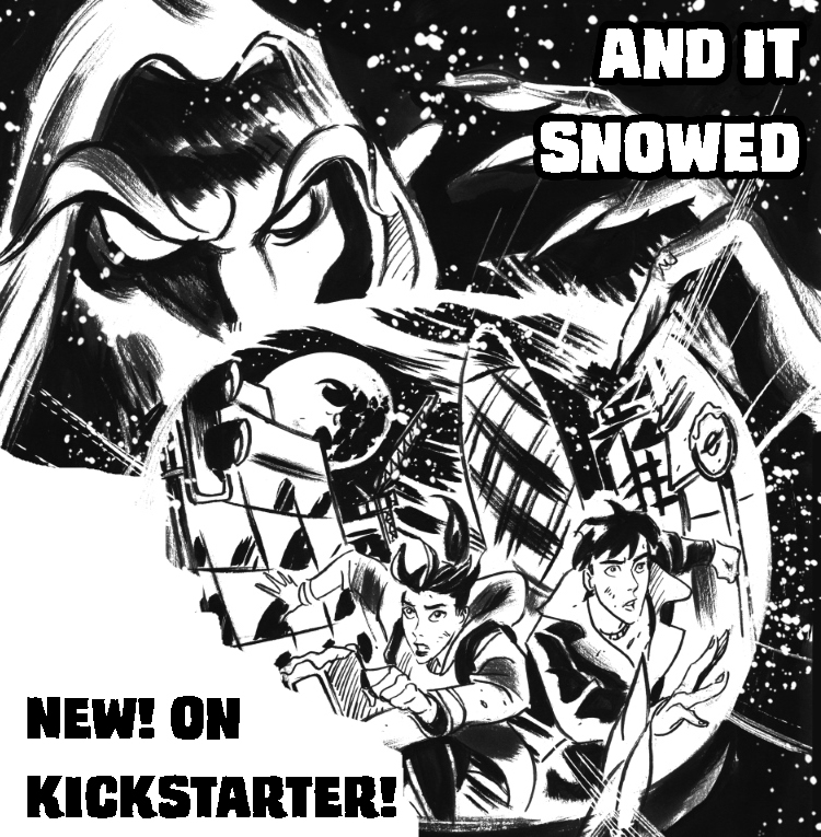 AND IT SNOWED on Kickstarter!